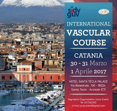 International Vascular Course.  30 marzo – 1 aprile 2017, c/o Hotel Santa Tecla Palace – Acireale Catania